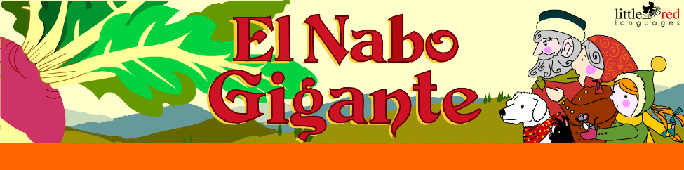 El Nabo Gigante | Spanish animated story | Little Red Languages