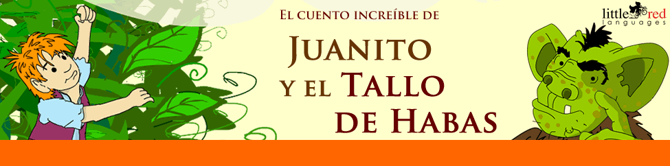 Juanito y el Tallo de Habas | Spanish story | Little Red Languages